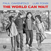The World Can Wait by Paul Oakenfold