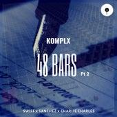48 Bars, Pt. 2 by Komplx