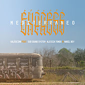 Mediterraneo express (feat. Sud Sound System,Alessia Tondo,Nabil Bey) di Kalascima