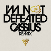 I'm Not Defeated (Cassius Remix) von Fiorious