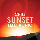Chill Sunset Electronic by Various Artists