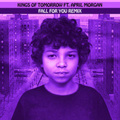 FALL FOR YOU REMIX (feat. April Morgan) (Sandy Rivera's Extended Mix) de Kings Of Tomorrow