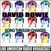 Going Through Changes (Live) by David Bowie