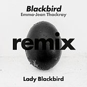 Blackbird (Emma-Jean Thackray Remix) by Lady BLACK BIRD