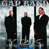 Y2K Funkin' Till 2000 Comz by The Gap Band
