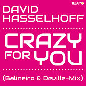 Crazy for You (Balineiro & Deville-Mix) by David Hasselhoff