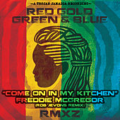 Come on In My Kitchen ((Rob Jevons Remix) [Radio Edit]) de Freddie McGregor