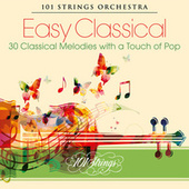 Easy Classical: 30 Classical Melodies with a Touch of Pop de 101 Strings Orchestra