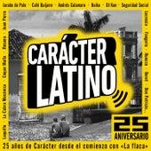 Carácter Latino 25 Aniversario de Various Artists