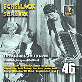 Schellack Schätze - Treasures on 78 rpm from Berlin, Europe and the World, Vol. 46 by various