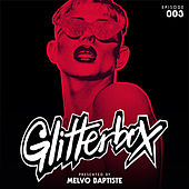 Glitterbox Radio Episode 003 (presented by Melvo Baptiste) de Glitterbox Radio