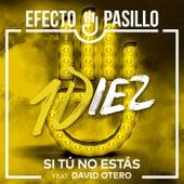 Si tú no estás (feat. David Otero) von Efecto Pasillo
