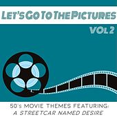 Let's Go To The Pictures Vol 2 (50s Movie Themes Featuring