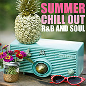 Summer Chill Out R&B And Soul by Various Artists