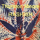 Hashish by Thurston Moore