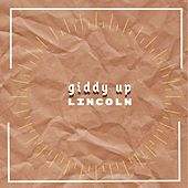 Giddy Up by Lincoln