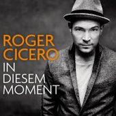 In diesem Moment (Deluxe Edition) von Roger Cicero