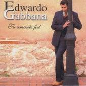 Tu Amante Fiel by Edwardo Gabbana