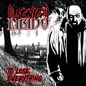 To Lose Everything by Sonic Libido
