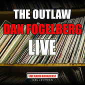 The Outlaw (Live) de Dan Fogelberg