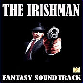 The Irishman Fantasy Soundtrack (Live) by Various Artists