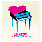 Love To Make Music To von Daedelus