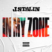 In My Zone by J-Stalin
