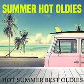 Summer Hot Oldies (Hot Summer Best Oldies) von Various Artists