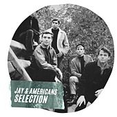 Jay & Americans Selection by Jay & The Americans