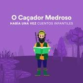O Caçador Medroso by Había una Vez Cuentos Infantiles