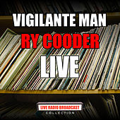Vigilante Man (Live) by Ry Cooder