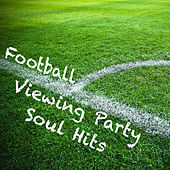 Football Viewing Party Soul Hits de Various Artists