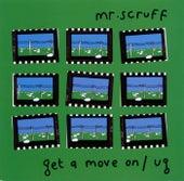 Get A Move On / Ug de Mr. Scruff