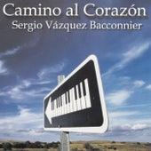 Camino Al Corazón de Sergio Vázquez Bacconnier