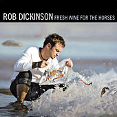 Fresh Wine for the Horses (Expanded Version) de Rob Dickinson