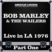 Live in LA 1976 Part One (Live) de Bob Marley