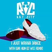 I Just Wanna Dance (Lt Wee Remix) by Rat City