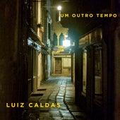 Um Outro Tempo by Luiz Caldas