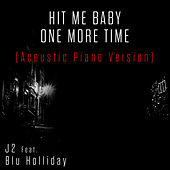 Hit Me Baby One More Time (Acoustic Piano Version) by J2