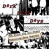 Dark Dark Days de The Black Dog All Stars