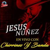 Jesus Nuñez En Vivo Con Chirrines y Banda de Jesus Nuñez