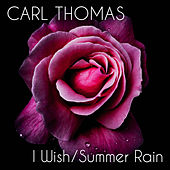I Wish / Summer Rain (Re-Recorded) de Carl Thomas