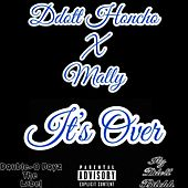 It's Over von Ddott Honcho