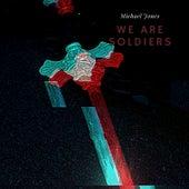 We Are Soldiers von Michael Jones