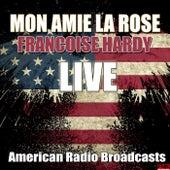 Mon Amie La Rose (Live) de Francoise Hardy