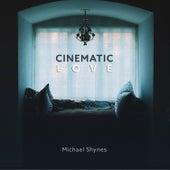 Cinematic Love de Michael Shynes