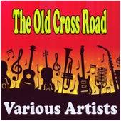 The Old Cross Road de Various Artists