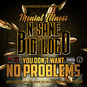 You Don't Want No Problems (feat. Reek Raw) de Mental Illness
