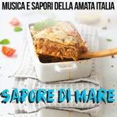 Sapore di mare (Musica e sapori della amata Italia) de Various Artists