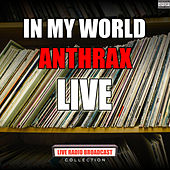 In My World (Live) de Anthrax
